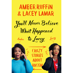 Crazy Stories About Racism: Author Talk with Amber Ruffin & Lacey Lamar
