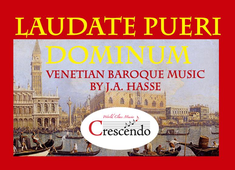Laudate Pueri Dominum -- Praise the Lord, Ye Children; Venetian Baroque Music by Johann A. Hasse