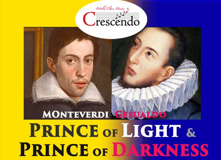 Princes of Light and Darkness - Motets and Madrigals by Monteverdi and Gesualdo