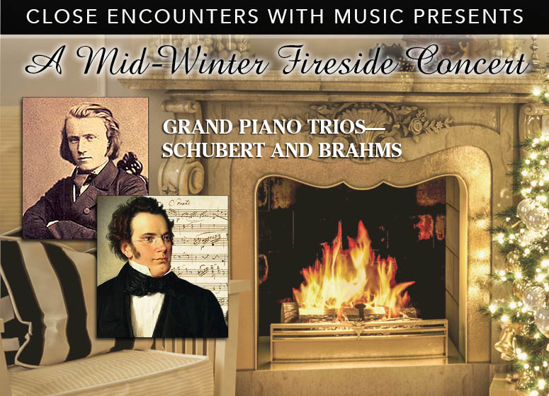 A Mid-Winter Fireside Concert: Grand Piano Trios - Schubert and Brahms