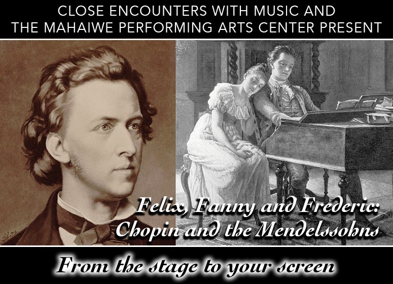 Close Encounters With Music and MPAC Present: Felix, Fanny and Frederic: Chopin and the Mendelssohns
